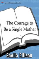 The Courage To Be a Single Mother, Sheila Ellison
