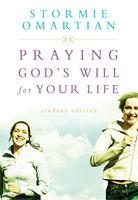 Praying God's Will for Your Life, Stormie Omartian