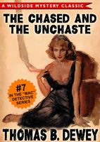 Mac Detective Series 07: The Case of the Chased and the Unchaste, Thomas B.Dewey