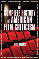 Complete History of American Film Criticism, Jerry Roberts