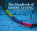 THE HANDBOOK OF GOOD LIVING, Digamber Patil