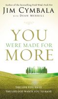 You Were Made for More, Jim Cymbala