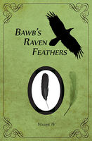 BawB's Raven Feathers Volume VI: Reflections on the simple things in life, Robert Chomany