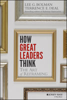 How Great Leaders Think, Lee Bolman, Terrence E.Deal