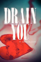 Drain You, M.Beth Bloom