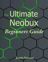 The Ultimate Neobux Beginners Guide, Justin Stevens