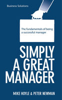 BSS: Simply a Great Manager. The fundamentals of being a successful manager, Mike Hoyle, Peter Newman