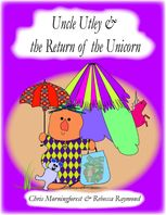 Uncle Utley and the Return of the Unicorn, Chris Morningforest, Rebecca Raymond