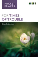 Pocket Prayers for Times of Trouble, Timothy Johnston