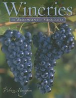 Wineries of Wisconsin and Minnesota, Patricia Monaghan