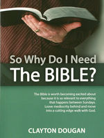 So Why Do I Need The Bible, Clayton Dougan