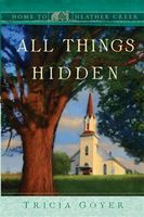 All Things Hidden, Tricia Goyer