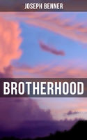 Brotherhood, Joseph Benner