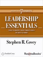 Leadership Essentials, Stephen Covey