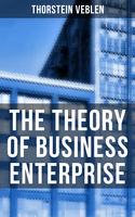 The Theory of Business Enterprise, Thorstein Veblen