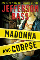 Madonna and Corpse, Jefferson Bass