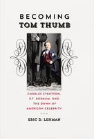 Becoming Tom Thumb, Eric D.Lehman