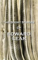 The Short Stories Of Edward Lear, Edward LEAR