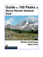 Guide to 100 Peaks at Mount Rainier Park, Gene Yore, Mickey Eisenberg