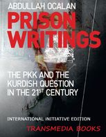 Prison Writings – The PKK and the Kurdish Question in the 21st Century (International Initiative Edition), Abdullah Öcalan