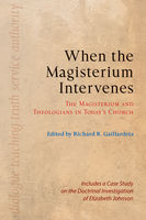 When the Magisterium Intervenes, Richard R.Gaillardetz