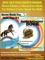 Box Set Children's Books: Horse Picture & Horse Fact Book For Kids & Snake Book For Kids, Kate Cruise