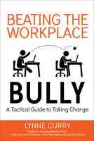 Beating the Workplace Bully, Lynne Curry