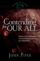 Contending for Our All, John Piper