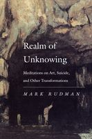 Realm of Unknowing, Mark Rudman