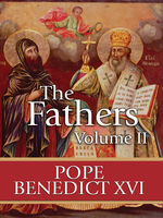 The Fathers Volume II, Pope Benedict XVI