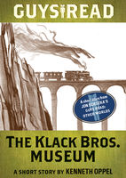 Guys Read: The Klack Bros. Museum, Kenneth Oppel