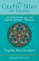 The Celtic Way of Seeing, Frank MacEowen