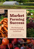 Market Farming Success, Lynn Byczynski