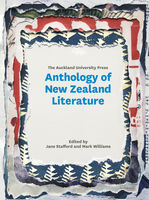 The Auckland University Press Anthology of New Zealand Literature, Jane Stafford, Mark Williams