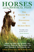 Horses and the Mystical Path, Adele Von Rust McCormick, Thomas McCormick