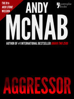 Aggressor (Nick Stone Book 8), Andy McNab