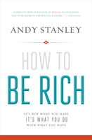 How to Be Rich, Andy Stanley