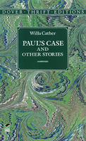 Paul's Case and Other Stories, Willa Cather