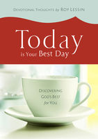 Today is Your Best Day, Roy Lessin