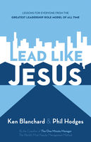 Lead Like Jesus, Ken Blanchard, Phil Hodges
