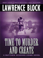 Time to Murder and Create, Lawrence Block