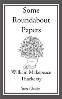 Some Roundabout Papers, William Makepeace Thackeray