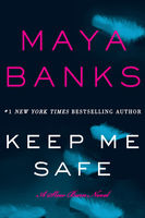 Keep Me Safe, Maya Banks