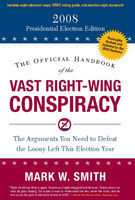 Official Handbook of the Vast Right-Wing Conspiracy 2008, Mark Smith