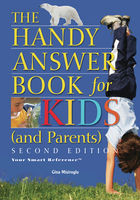 Handy Answer Book for Kids (and Parents), Gina Misiroglu