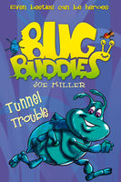 Tunnel Trouble (Bug Buddies, Book 4), Joe Miller