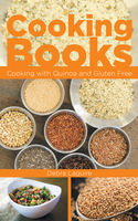 Cooking Books: Cooking with Quinoa and Gluten Free, Debra Laguire