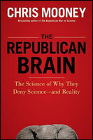 The Republican Brain, Chris Mooney