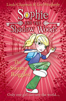 The Swamp Boggles (Sophie and the Shadow Woods, Book 2), Lee Weatherly, Linda Chapman