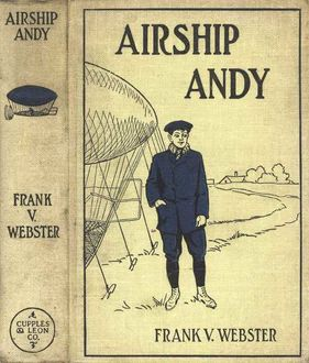 Airship Andy / or The Luck of a Brave Boy, Frank V.Webster